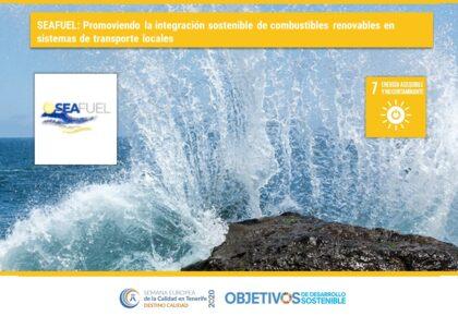 SEAFUEL:  Promoción de la integración sostenible de combustibles renovables en sistemas de transporte locales. ODS-7. Agencia Insular de Energía de Tenerife (AIET)