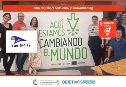 Hub de Emprendimiento y Crowdfunding. ODS 4, 5, 8, 9, 10, 11, 12, 13, 17. CIFP Las Indias